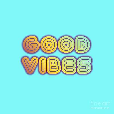 Digital Art - Good Vibes by Rachel Hannah