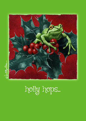 Painting - Holly Hops... by Will Bullas