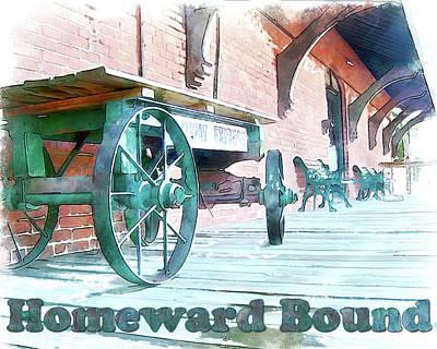 Digital Art - Homeward Bound - Quote by Leslie Montgomery