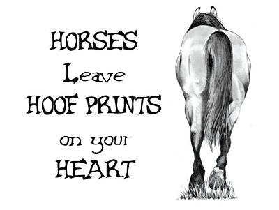 Horse Lovers Drawing - Horses Leave Hoof Prints On Your Heart by Joyce Geleynse