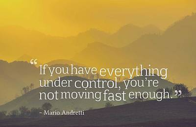 Painting - Inspirational Timeless Quotes - Mario Andretti by Adam Asar
