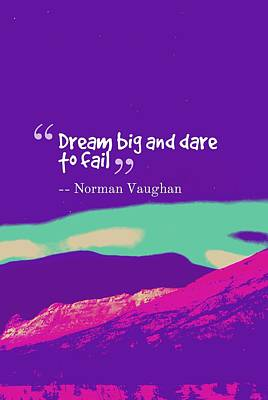 Painting - Inspirational Timeless Quotes - Norman Vaughan by Celestial Images