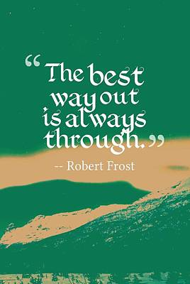 Painting - Inspirational Timeless Quotes - Robert Frost by Celestial Images