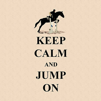 Digital Art - Keep Calm And Jump On Horse by Patricia Barmatz