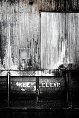 Photograph - Keep Clear Industrial Art by Carol Leigh