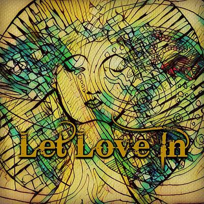 Alleyvision Digital Art - Let Love by Heather Alley