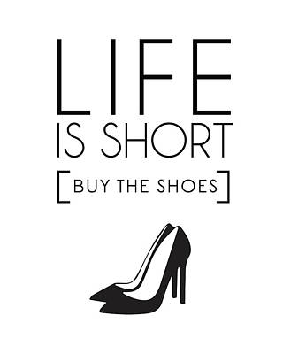 Mixed Media - Life Is Short , Buy The Shoes - Minimalist Print - Typography - Quote Poster by Studio Grafiikka