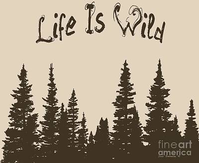Photograph - Life Is Wild by John Stephens