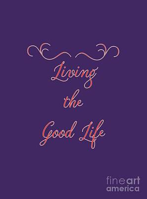 Digital Art - Living The Good Life by Judy Hall-Folde