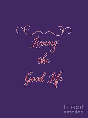 Digital Art - Living The Good Life by Judy Hall-Folde
