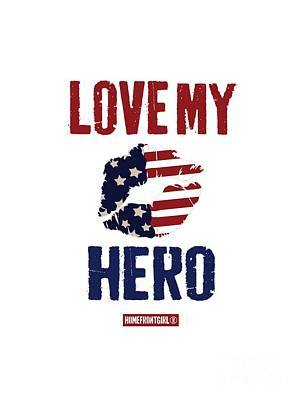 Digital Art - Love My Hero By Homefront Girl by Gaby Juergens