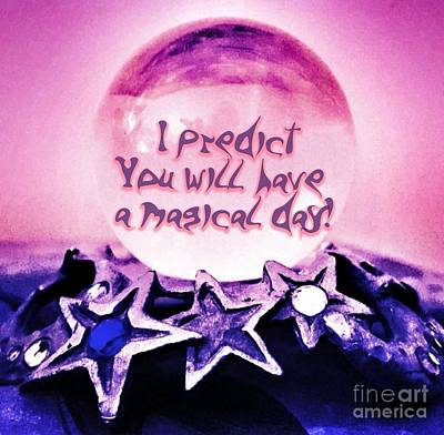 Digital Art - Magical Day Prediction by Rachel Hannah
