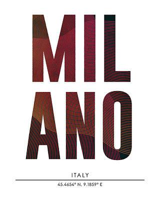Mixed Media - Milano, Italy - City Name Typography - Minimalist City Posters by Studio Grafiikka