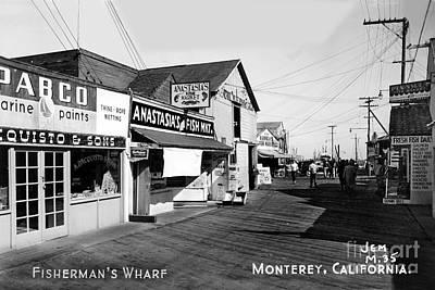 Photograph - Montereys Fisherman Wharf With Anastasias Fish Market Circa 1948 by California Views Mr Pat Hathaway Archives
