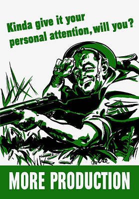 Military Art Digital Art - More Production -- Ww2 Propaganda by War Is Hell Store