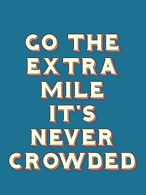Motivational - Go The Extra Mile It's Never Crowded B Art Print