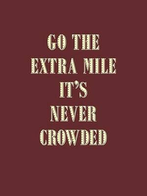 Painting - Motivational - Go The Extra Mile It's Never Crowded D2 by Celestial Images