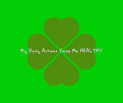 Daily Life Digital Art - My Daily Actions Keep Me Healthy by Affirmation Today