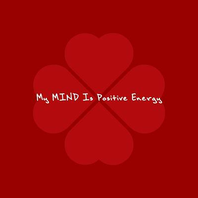 Daily Life Digital Art - My Mind Is Positive Energy by Affirmation Today