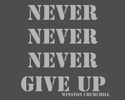 Never Give Up Photograph - Never Never Never Give Up Pop Art Quotes by Keith Webber Jr