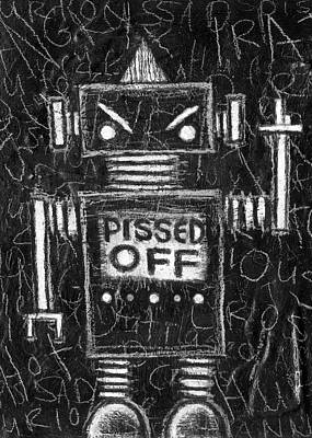 Drawing - Pissed Off Bot by Roseanne Jones
