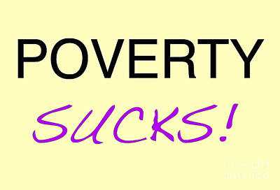 Poverty Sucks Art Print