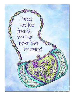 Vale Mixed Media - Purses Are Like Friends by Pam Vale