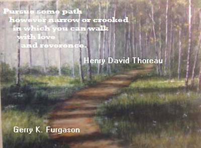 Henry David Thoreau Painting - Pursue Some Path by Gerry Furgason