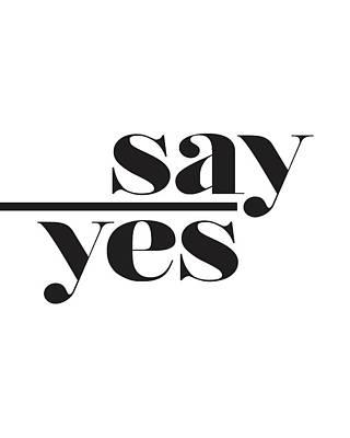 Mixed Media - Say Yes by Studio Grafiikka