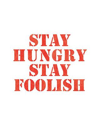 Mixed Media - Stay Hungry Stay Foolish by Studio Grafiikka