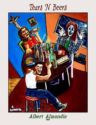 Tears 'n Beers Art Print by Albert Almondia