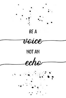 Self-confidence Wall Art - Digital Art - Text Art Be A Voice Not An Echo by Melanie Viola