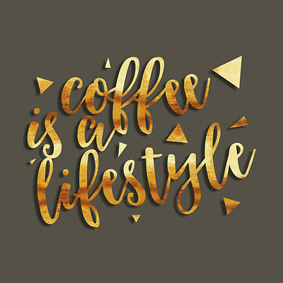 Text Art Coffee Is A Lifestyle Art Print
