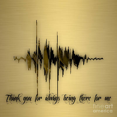 Mixed Media - Thank You For Always Being There For Me Sound Wave by Marvin Blaine