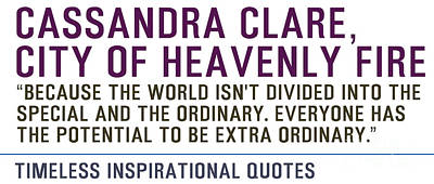 Cassandra Painting - Timeless Inspirational Quotes - Cassandra-clare City Of Heavenly Fire  by Celestial Images
