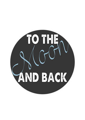 Painting - To The Moon And Back Quote Love Poster by Celestial Images