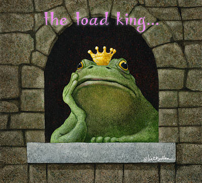Painting - Toad King... by Will Bullas