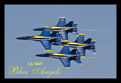 Angel Blues Photograph - Us Navy Blue Angels Poster by Dustin K Ryan