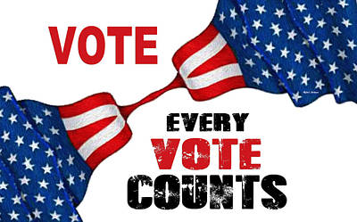Digital Art - Vote - Every Vote Counts by Rafael Salazar