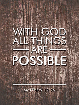 Print Mixed Media - With God All Things Are Possible - Bible Verses Art by Studio Grafiikka