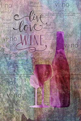 Digital Art - 11024 Live Love Wine by Pamela Williams