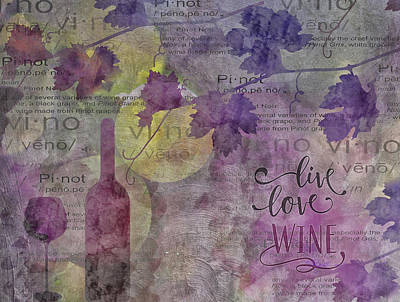 Digital Art - 11025 Live Love Wine by Pamela Williams