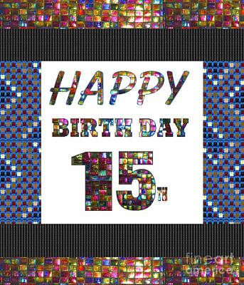 Painting - 15th Happy Birthday Greeting Cards Pillows Curtains Phone Cases Tote By Navinjoshi Fineartamerica by Navin Joshi