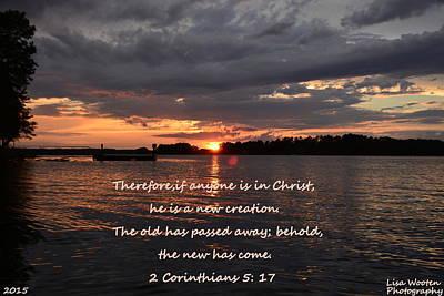 Photograph - 2 Corinthians 5 17 Sunset by Lisa Wooten