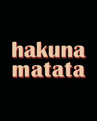 Inspirational Mixed Media - Hakuna Matata by Studio Grafiikka