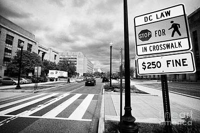 Crosswalk Photograph - pedestrian crossing crosswalk with warning signs about 250 usd fine for not stopping Washington DC U by Joe Fox