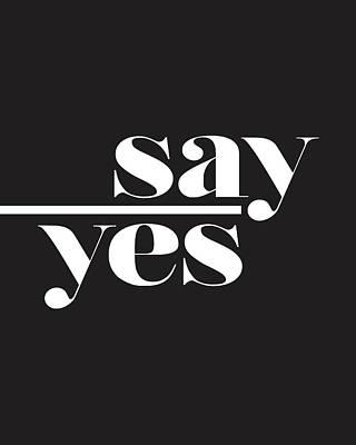 Minimalist Mixed Media - Say Yes by Studio Grafiikka