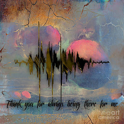Sound Mixed Media - Thank You For Always Being There For Me Sound Wave by Marvin Blaine