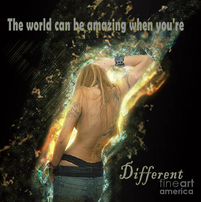 Counterculture Digital Art - The World Can Be Amazing When You're Slightly Different by Humorous Quotes