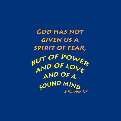Photograph - 2 Timothy 1 7 God Has Not Given Us A Spirit Of Fear by M K Miller